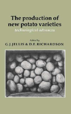 The Production of New Potato Varieties: Technological Advances (Hardback)