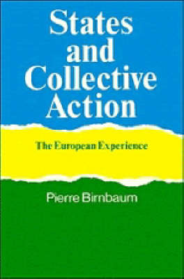 States and Collective Action: The European Experience (Hardback)