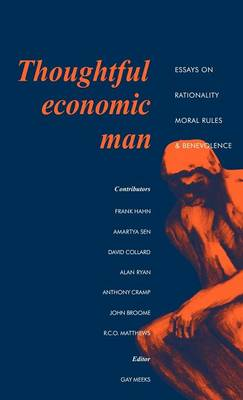 Thoughtful Economic Man: Essays on Rationality, Moral Rules and Benevolence (Hardback)