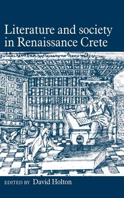 Literature and Society in Renaissance Crete (Hardback)