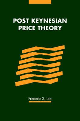 Post Keynesian Price Theory - Modern Cambridge Economics Series (Hardback)
