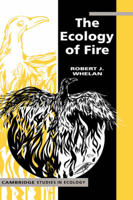 The Ecology of Fire - Cambridge Studies in Ecology (Hardback)