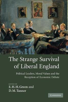 The Strange Survival of Liberal England: Political Leaders, Moral Values and the Reception of Economic Debate (Paperback)