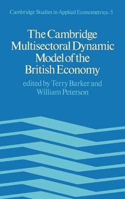 The Cambridge Multisectoral Dynamic Model - Cambridge Studies in Applied Econometrics 5 (Hardback)