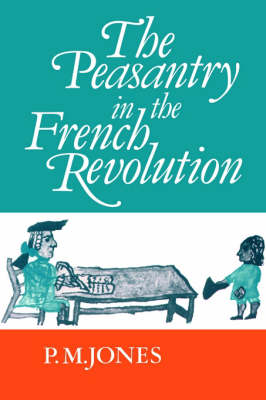 The Peasantry in the French Revolution (Hardback)