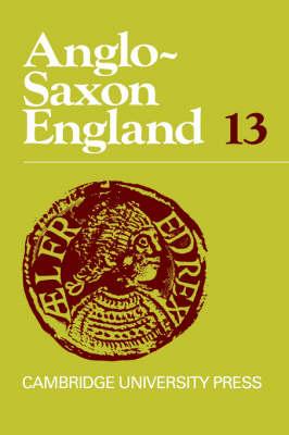Anglo-Saxon England: Volume 13 (Hardback)