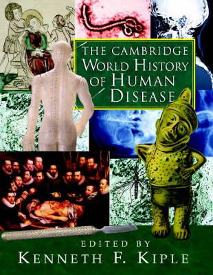 The Cambridge World History of Human Disease (Hardback)