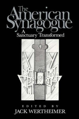 The American Synagogue: A Sanctuary Transformed (Hardback)