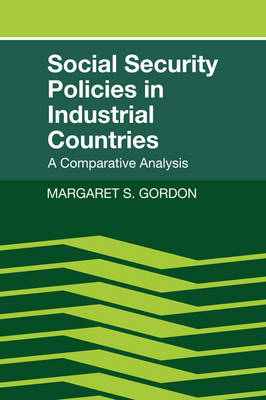 Social Security Policies in Industrial Countries: A Comparative Analysis (Hardback)