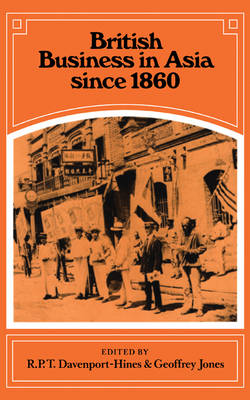 British Business in Asia since 1860 (Hardback)