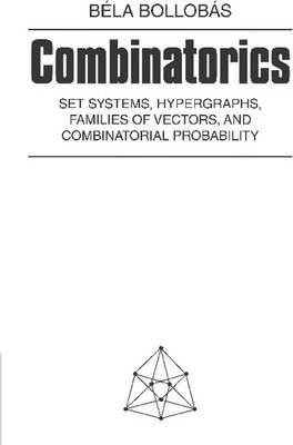 Combinatorics: Set Systems, Hypergraphs, Families of Vectors, and Combinatorial Probability (Paperback)