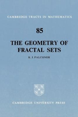 The Geometry of Fractal Sets - Cambridge Tracts in Mathematics 85 (Paperback)