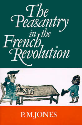 The Peasantry in the French Revolution (Paperback)