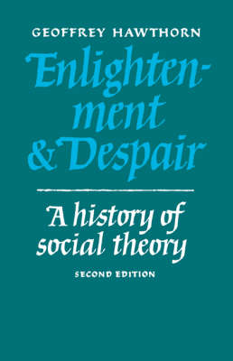 Enlightenment and Despair: A History of Social Theory (Paperback)