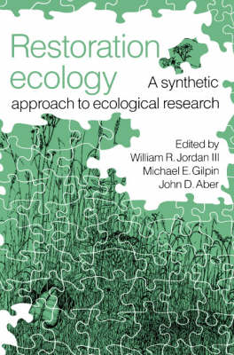 Restoration Ecology: A Synthetic Approach to Ecological Research (Paperback)