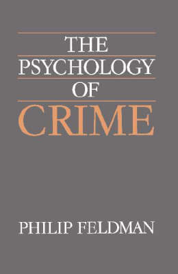 The Psychology of Crime: A Social Science Textbook (Paperback)