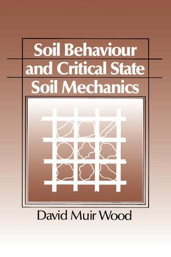 Soil Behaviour and Critical State Soil Mechanics (Paperback)