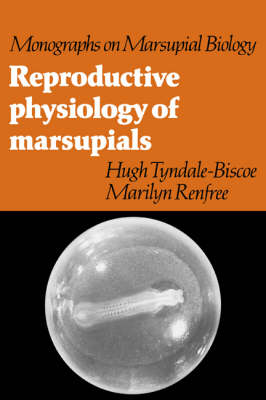 Reproductive Physiology of Marsupials - Monographs on Marsupial Biology (Paperback)