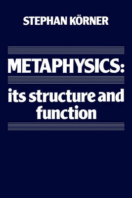 Metaphysics: Its Structure and Function (Paperback)