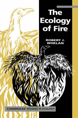 The Ecology of Fire - Cambridge Studies in Ecology (Paperback)