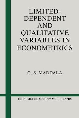 Limited-Dependent and Qualitative Variables in Econometrics - Econometric Society Monographs 3 (Paperback)