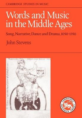 Words and Music in the Middle Ages: Song, Narrative, Dance and Drama, 1050-1350 - Cambridge Studies in Music (Paperback)