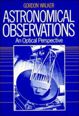 Astronomical Observations: An Optical Perspective (Paperback)