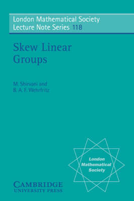 Skew Linear Groups - London Mathematical Society Lecture Note Series 118 (Paperback)