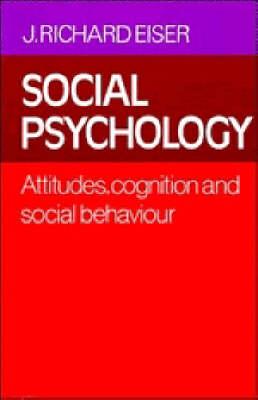 Social Psychology: Attitudes, Cognition and Social Behaviour (Paperback)