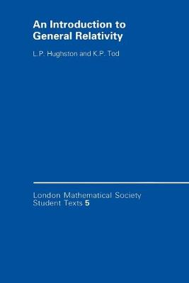 An Introduction to General Relativity - London Mathematical Society Student Texts 5 (Paperback)