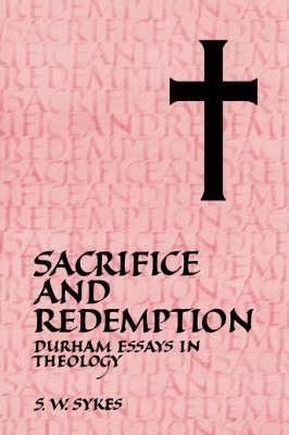 Sacrifice and Redemption: Durham Essays in Theology (Hardback)