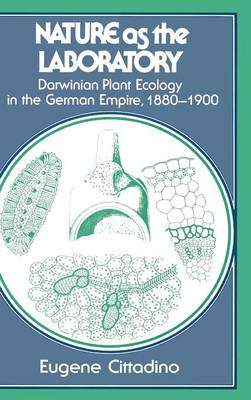 Nature as the Laboratory: Darwinian Plant Ecology in the German Empire, 1880-1900 (Hardback)