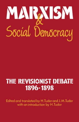 Marxism and Social Democracy: The Revisionist Debate, 1896-1898 (Hardback)