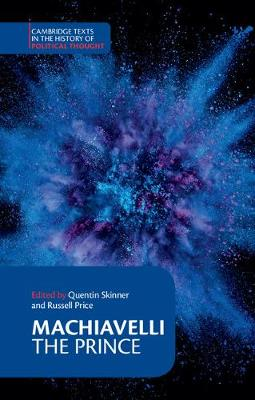Machiavelli: The Prince - Cambridge Texts in the History of Political Thought (Hardback)