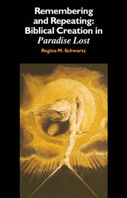 Remembering and Repeating: Biblical Creation in Paradise Lost (Hardback)