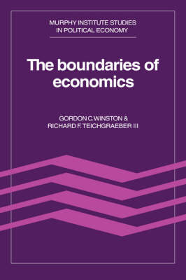 Murphy Institute Studies in Political Economy: The Boundaries of Economics (Hardback)