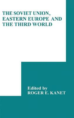 The Soviet Union, Eastern Europe and the Third World - International Council for Central and East European Studies (Hardback)