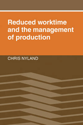 Reduced Worktime and the Management of Production (Hardback)