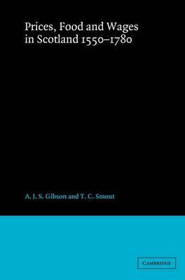 Prices, Food and Wages in Scotland, 1550-1780 (Hardback)