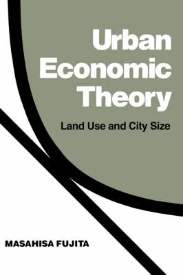 Urban Economic Theory: Land Use and City Size (Hardback)