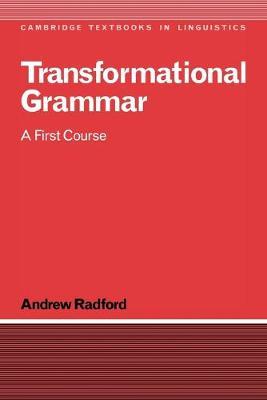 Transformational Grammar: A First Course - Cambridge Textbooks in Linguistics (Paperback)