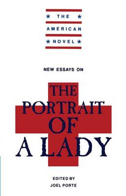 The American Novel: New Essays on 'The Portrait of a Lady' (Paperback)
