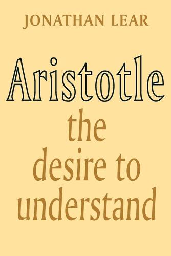 Aristotle: The Desire to Understand (Paperback)