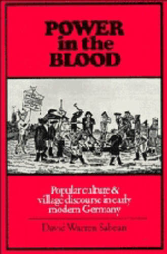 Power in the Blood: Popular Culture and Village Discourse in Early Modern Germany (Paperback)