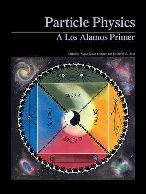 Particle Physics: A Los Alamos Primer (Paperback)