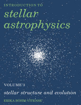 Introduction to Stellar Astrophysics: Volume 3 (Paperback)