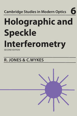 Holographic and Speckle Interferometry - Cambridge Studies in Modern Optics 6 (Paperback)