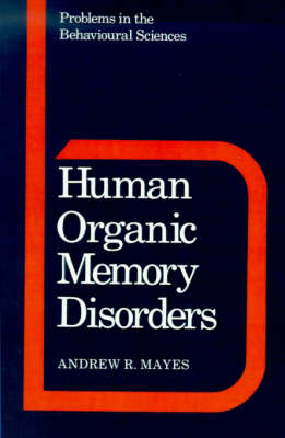 Problems in the Behavioural Sciences: Human Organic Memory Disorders Series Number 7 (Paperback)