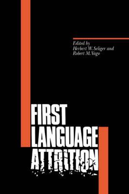 First Language Attrition (Paperback)