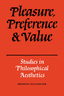 Pleasure, Preference and Value: Studies in philosophical aesthetics (Paperback)